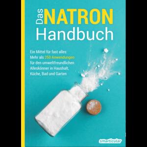 Das Natron Handbuch mit Tipps fuer den Gebrauch von Natron als umweltfreundliches Haushaltsmittel